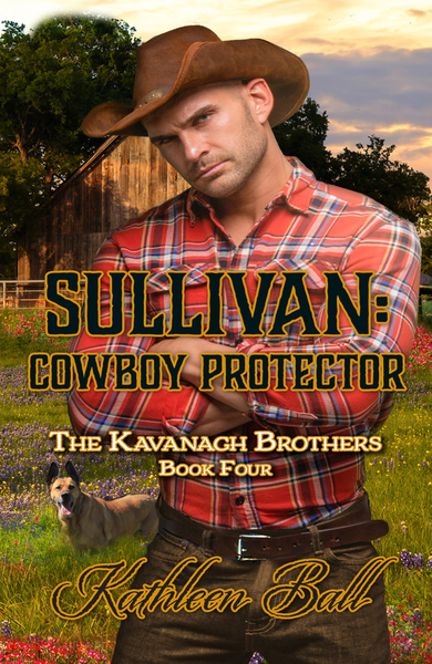 Sullivan: Cowboy Protector by Kathleen Ball