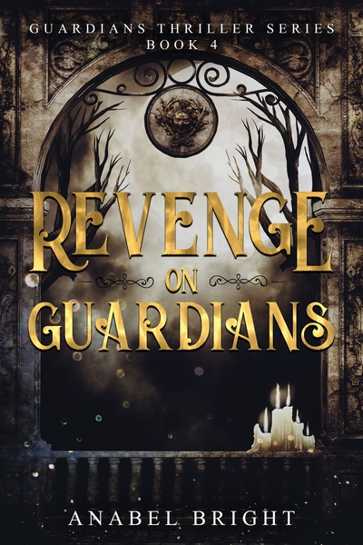 Revenge on Guardians by Anabel Bright