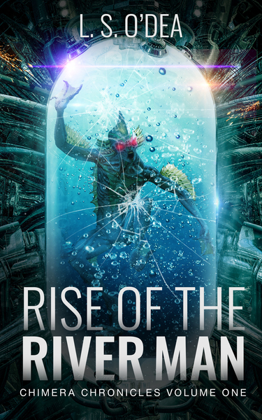Rise Of The River Man by L. S. O'Dea