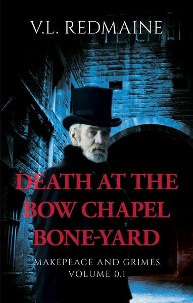 Death at the Bow Chapel Bone-Yard by VL Redmaine