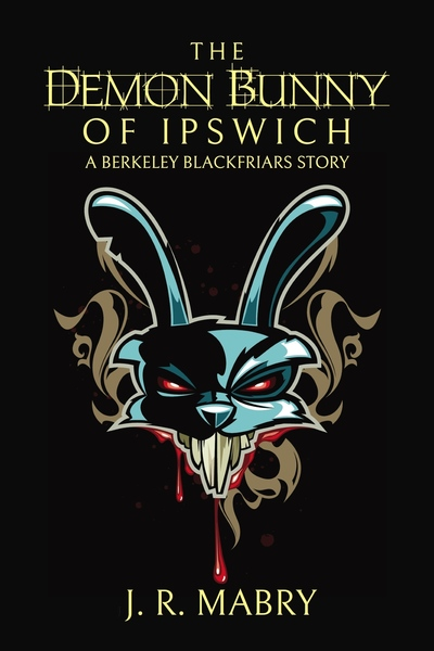 The Demon Bunny of Ipswich by J.R. Mabry