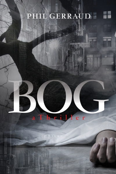 BOG: A Thriller by Phil Gerraud