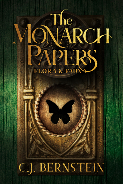The Monarch Papers: Flora & Fauna by CJ Bernstein