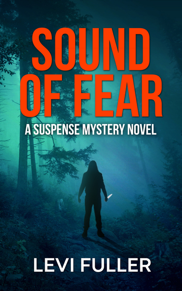 Sound of Fear: A Suspense Mystery Novel by Levi Fuller