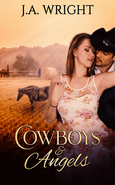 Cowboys & Angels by J.A. Wright