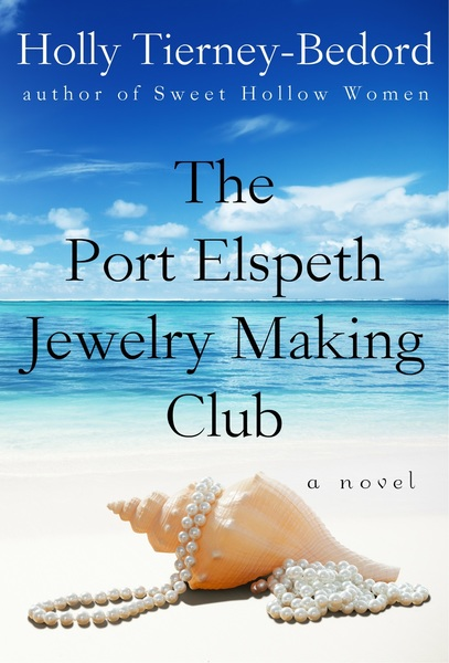 The Port Elspeth Jewelry Making Club by Holly Tierney-Bedord