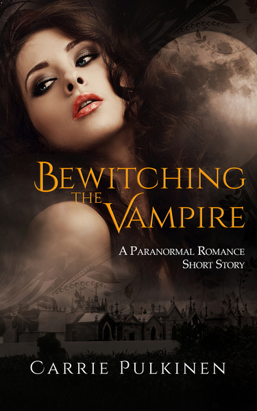 Bewitching the Vampire by Carrie Pulkinen