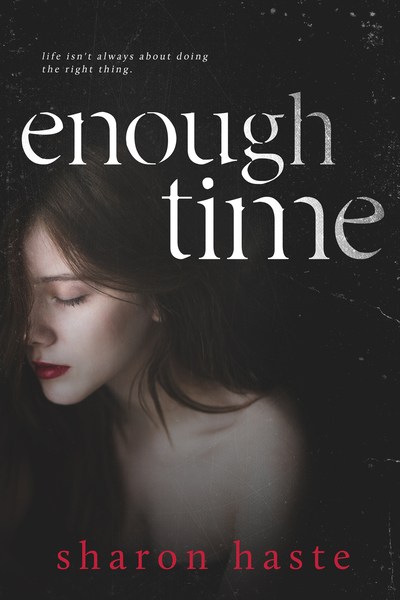 Enough Time by Sharon Haste