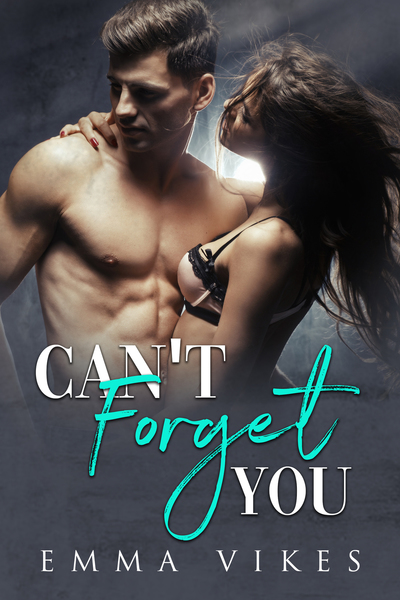 Can't Forget You by Emma Vikes