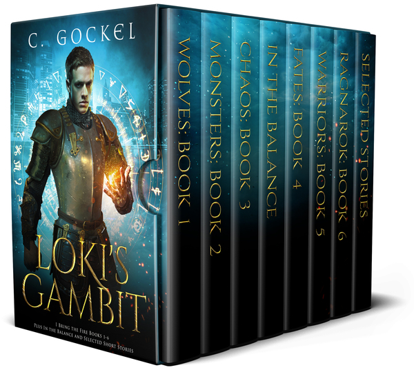 Loki's Gambit: I Bring the Fire Books 1 - 6 Plus In the Balance and Selected Short Stories by C. Gockel