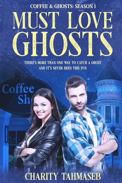 Coffee and Ghosts: The Complete First Season by Charity Tahmaseb