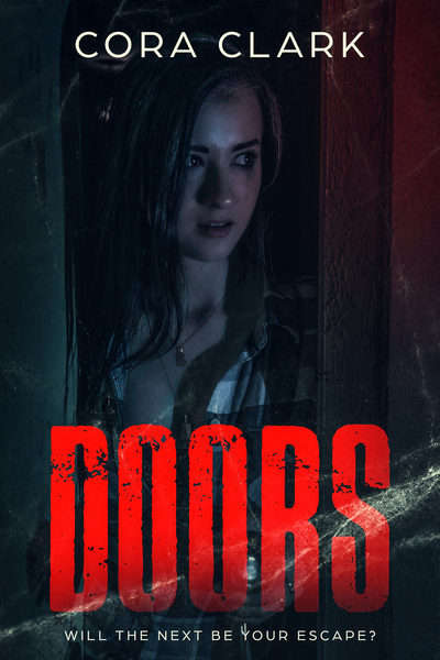Doors: A Horror Novelette by Cora Clark