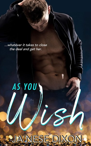 As You Wish by Ja'Nese Dixon
