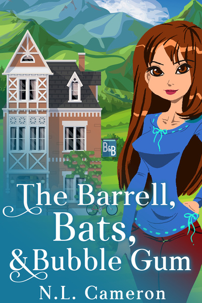 The Barrell, Bats and Bubble Gum by N.L. Cameron