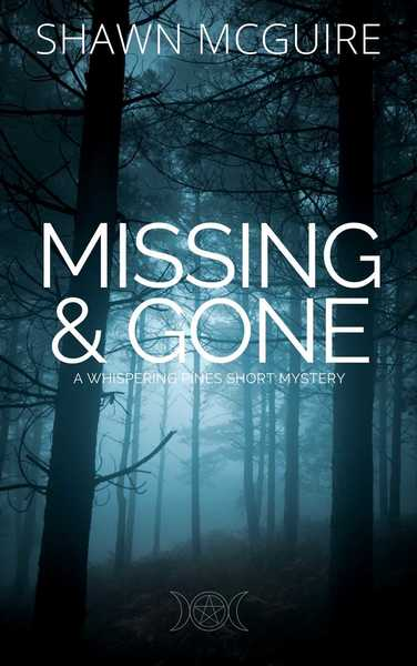 Missing & Gone by Shawn McGuire