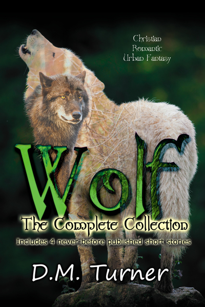 Wolf: The Complete Collection by D.M. Turner