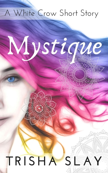 Mystique by Trisha Slay