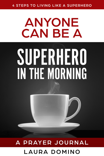 Anyone Can Be A Superhero In The Morning by Laura Domino