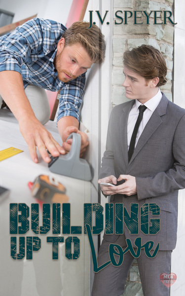 Building Up to Love by J. V. Speyer