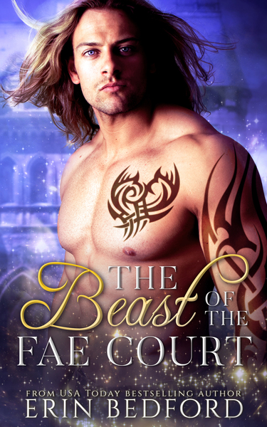 The Beast of the Fae Court by Erin Bedford