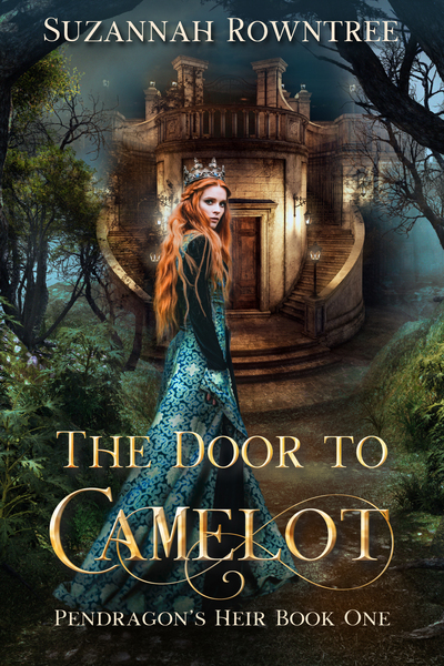 The Door to Camelot by Suzannah Rowntree