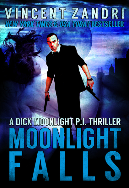 Moonlight Falls (A Dick Moonlight PI Series Book 1) by Vincent Zandri