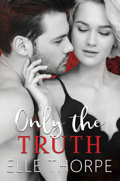 Only the Truth by Elle Thorpe
