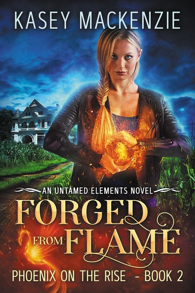 Forged from Flame by Kasey Mackenzie
