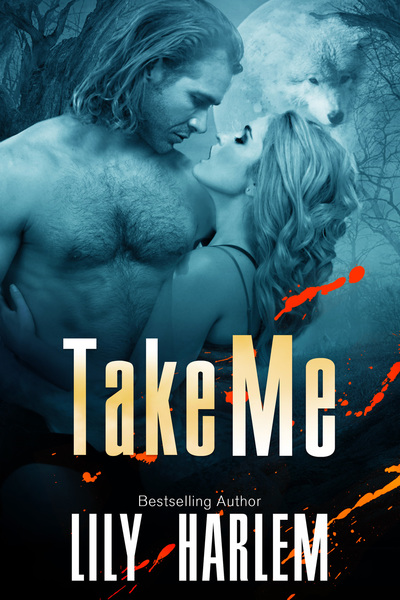Take Me by Lily Harlem