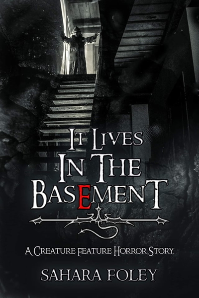 It Lives In The Basement by Sahara Foley