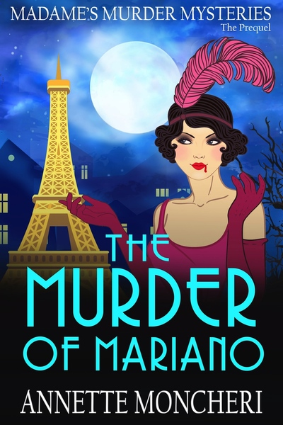 The Murder of Mariano by Annette Moncheri