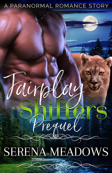 Fairplay Shifters Prequel by Serena Meadows