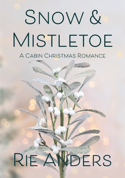 Snow & Mistletoe by Rie Anders