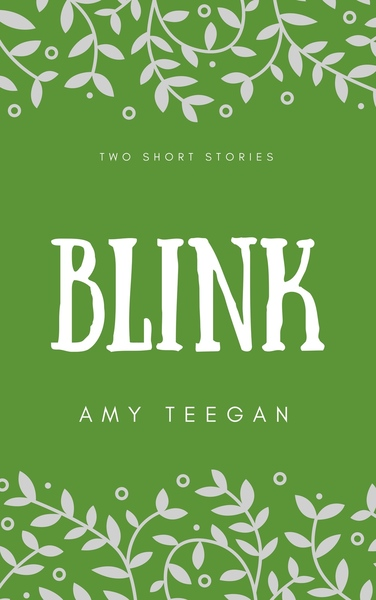 Blink by Amy Teegan