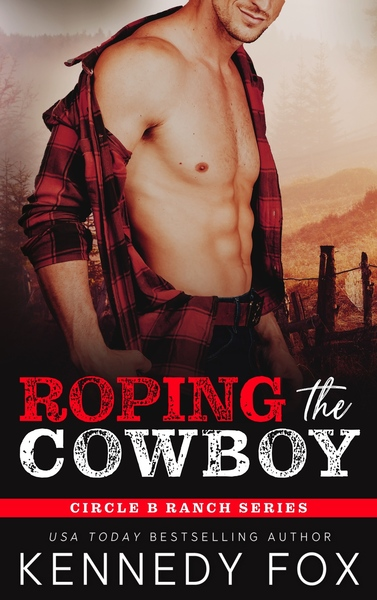 Roping the Cowboy by Kennedy Fox
