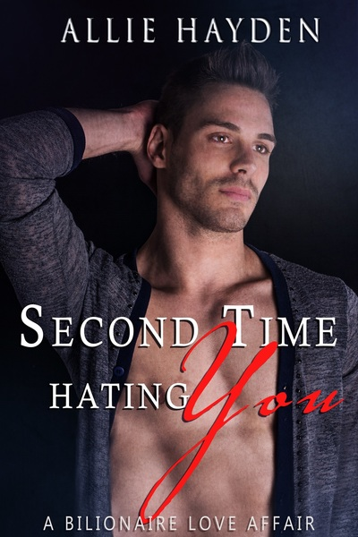 Second Time Hating You by Allie Hayden