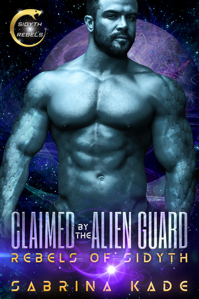 Claimed by the Alien Guard by Sabrina Kade