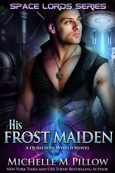 His Frost Maiden (Space Lords) by Michelle M. Pillow
