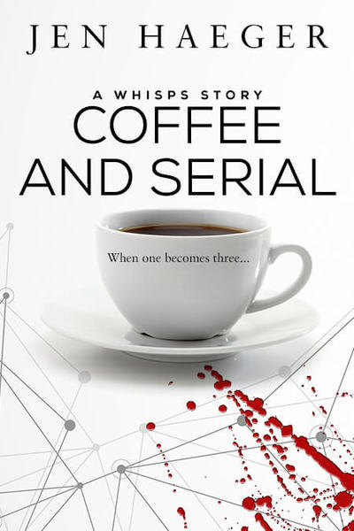 Coffee and Serial by Jen Haeger
