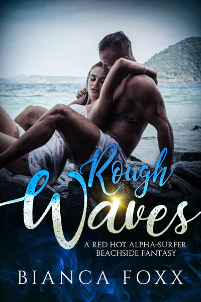 Rough Waves by Bianca Foxx