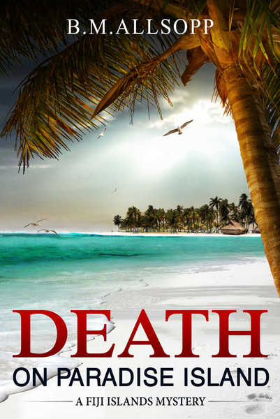 DEATH ON PARADISE ISLAND by B.M. Allsopp
