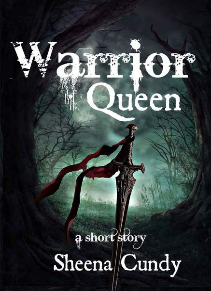 Warrior Queen by Sheena Cundy