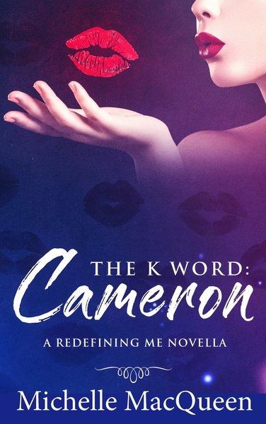 The K Word: Cam by Michelle MacQueen
