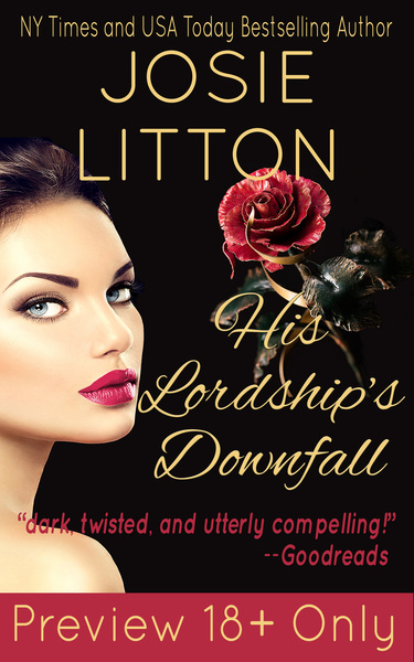 His Lordship's Downfall Preview by Josie Litton