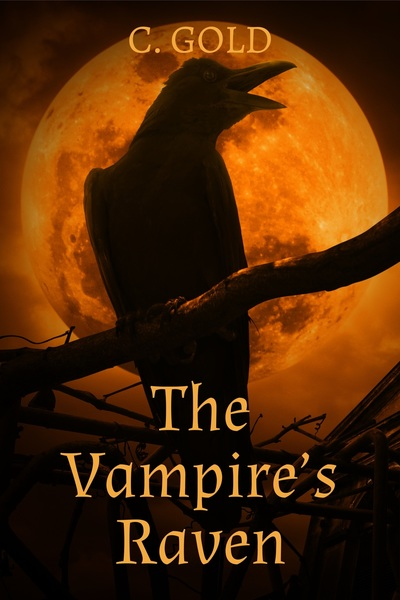 The Vampire's Raven: A Paranormal Novelette by C. Gold
