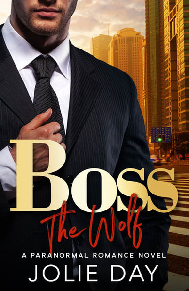 BOSS: The Wolf by Jolie Day