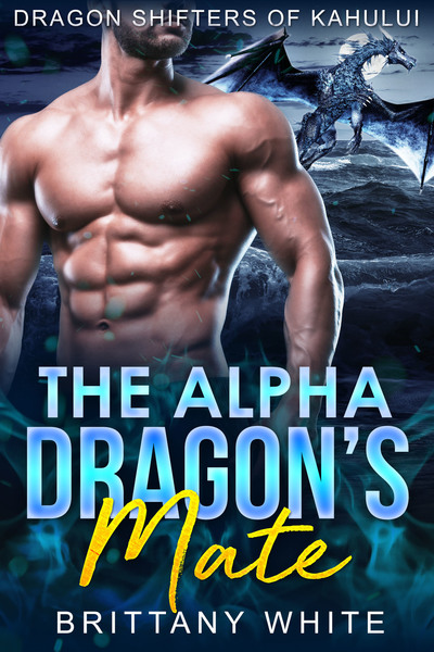 The Alpha Dragon's Mate by Brittany White