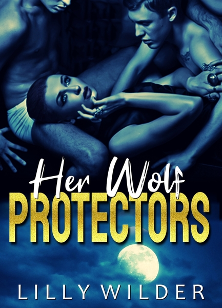 Her Wolf Protectors by Lilly Wilder