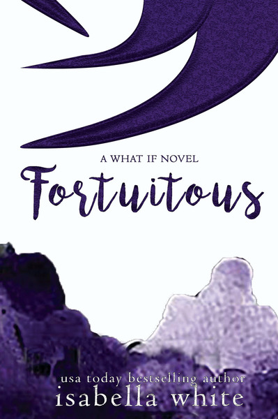 Fortuitous by Isabella White