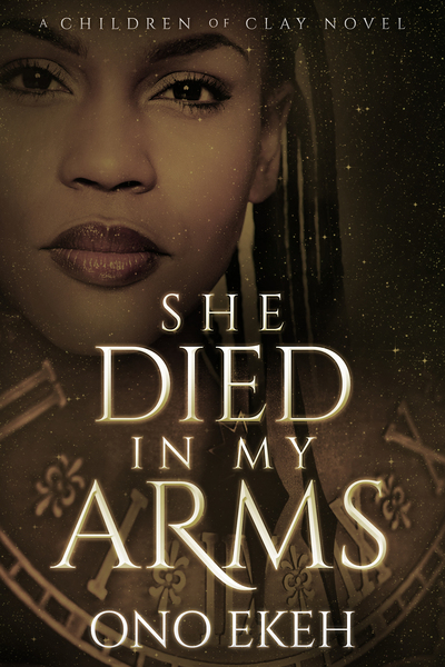 She Died in My Arms by Ono Ekeh